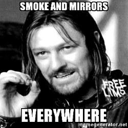 Meme Smoke and Mirrors everywhere